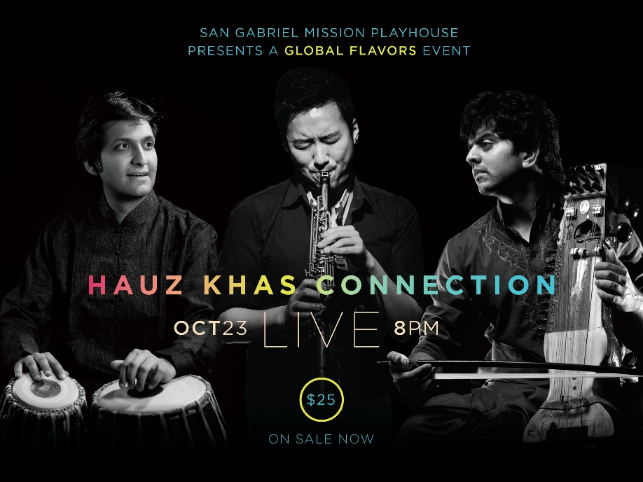 Hauz Khas Connection at the San Gabriel Mission Playhouse