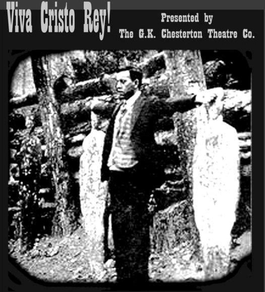 GK Chesteron Theatre Company presents Viva Cristo Rey