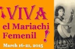 Viva el Mariachi Femenil Exhibit Mission Playhouse